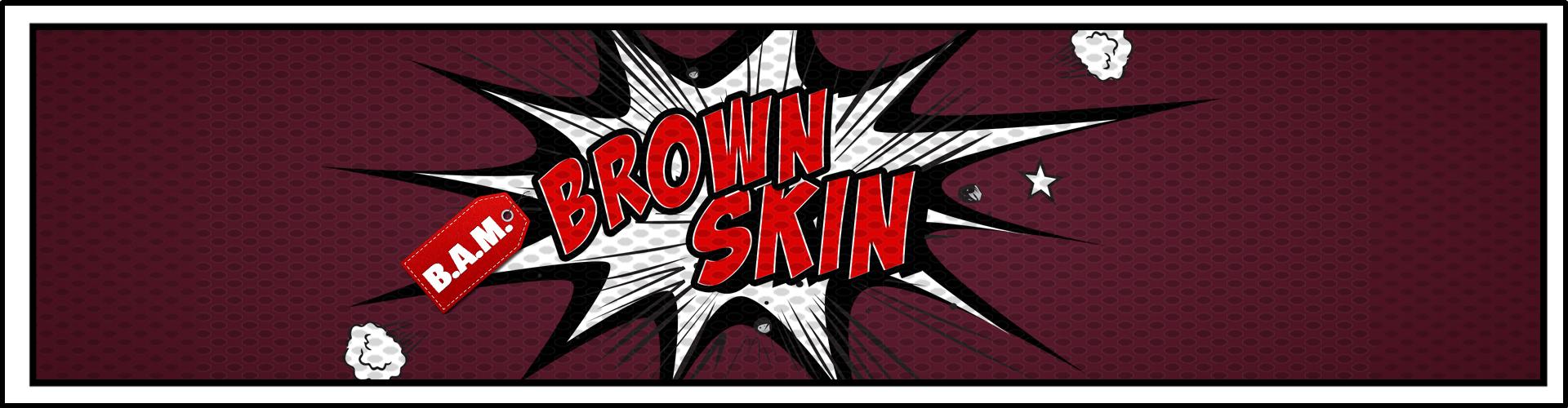 Brown Skin